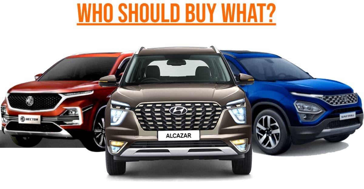 Hyundai Alcazar या Tata Safari या MG Hector: कौन सी SUV किसके लिए सूट करेगी?