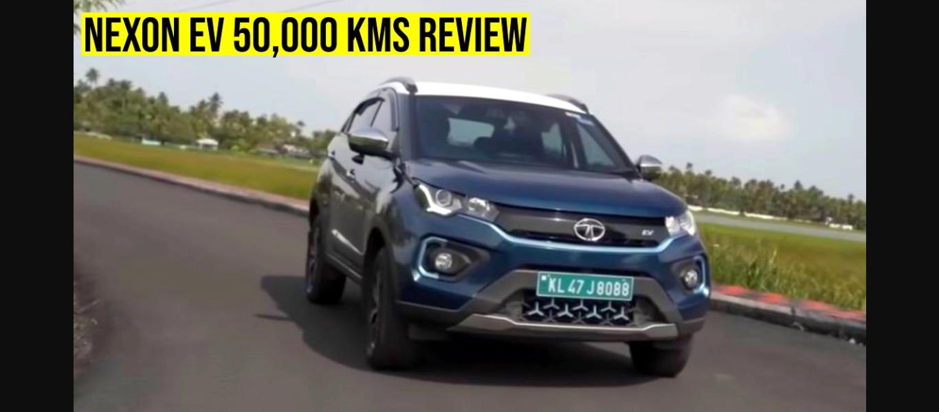 Tata Nexon इलेक्ट्रिक SUVs : 50,000 किमी पूरा करने के बाद स्वामित्व का अनुभव
